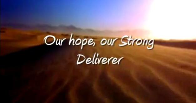 our hope deliverer etc