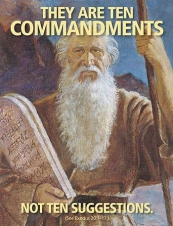 The ten commandments are not 10 suggestions