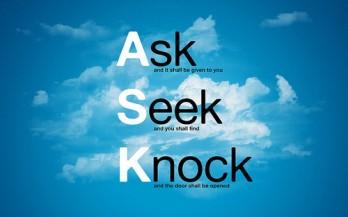 Ask Seek Knock