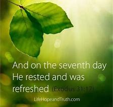 Rested on 7th days was refreshed