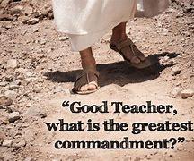 Good teacher greatest commandments